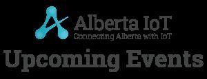 Alberta IoT Association Upcoming Events