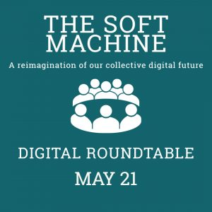 The Soft Machine I A reimagination of our collective digital future