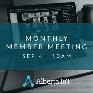 Alberta IoT Monthly Member Meeting - September 2020